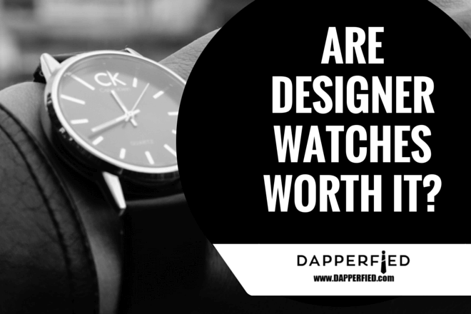 Designer Men's Watches: Are they worth it?