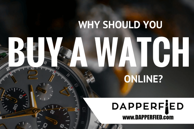 Why Should You Buy A Watch Online? Let's see.