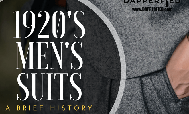 1920 s men s suits a brief history dapperfied